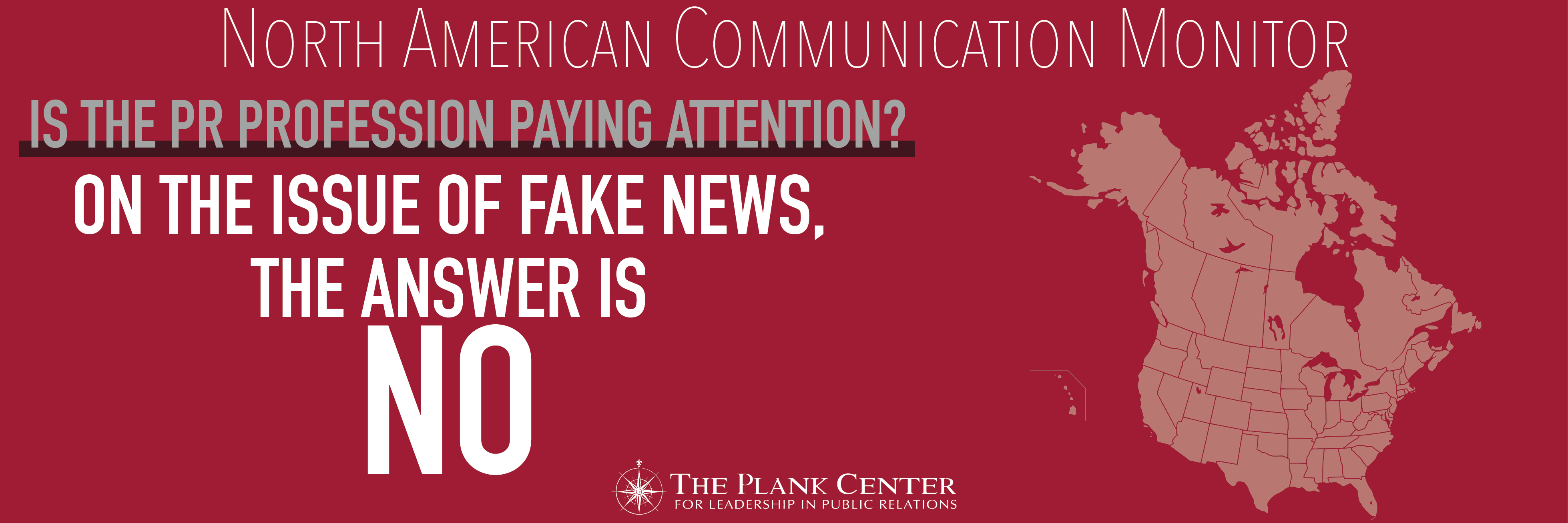 The public relations professionals are not paying attention when it comes to Fake News.
